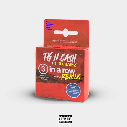 tk-n-cash-3-in-a-row-remix-feat-2-chainz